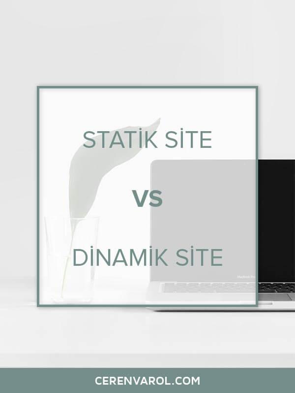 Statik Site mi Dinamik mi?