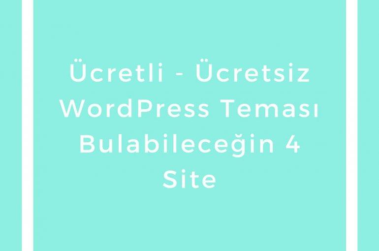 Ücretli veya Ücretsiz WordPress Teması Bulabileceğin 4 Site